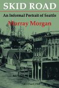 Skid Road An Informal Portrait of Seattle
