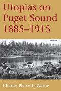 Utopias on Puget Sound 1885 1915