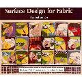 Surface Design For Fabric Revised Edition