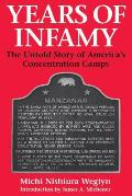 Years of Infamy The Untold Story of Americas Concentration Camps