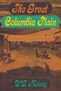 Great Columbia Plain A Historical Geography 1805 1910