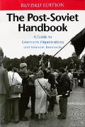 The Post-Soviet Handbook: A Guide to Grassroots Organizations and Internet Resources, Revised Edition
