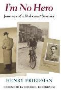 Im No Hero The Journeys Of A Holocaust S