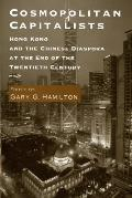 Cosmopolitan Capitalists: Hong Kong and the Chinese Diaspora at the End of the 20th Century