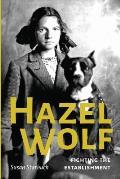 Hazel Wolf Fighting The Establishment