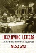 Lifesaving Letters A Childs Flight from the Holocaust