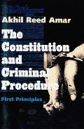 Constitution & Criminal Procedure First Principles