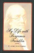 My Life with Benjamin Franklin