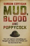 Mud Blood & Poppycock Britain & the First World War