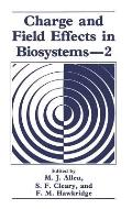 Charge and Field Effects in Biosystems--2