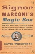 Signor Marconi's Magic Box: The Most Remarkable Invention of the 19th Century