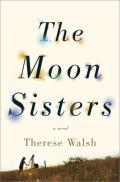Moon Sisters A Novel