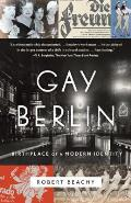 Gay Berlin Birthplace of a Modern Identity