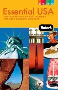 Fodors Essential USA 2nd Edition Spectacular Cities Natural Wonders & Great American Road Trips