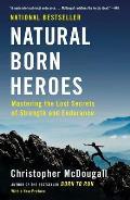 Natural Born Heroes How a Daring...