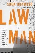 Law Man My Story of Robbing Banks Winning Supreme Court Cases & Finding Redemption