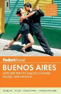 Fodors Buenos Aires 3rd Edition With Side Trips to Gaucho Country Iguazu & Uruguay
