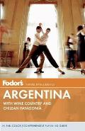 Fodors Argentina 7th Edition with Wine Country & Chilean Patagonia