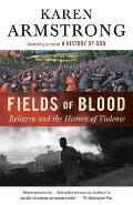 Fields of Blood: Religion and the...