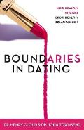 Boundaries in Dating How Healthy Choices Grow Healthy Relationships