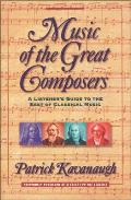 Music of the Great Composers A Listeners Guide to the Best of Classical Music