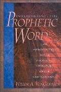Interpreting the Prophetic Word An Introduction to the Prophetic Literature of the Old Testament