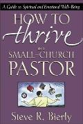 How to Thrive as a Small Church Pastor A Guide to Spiritual & Emotional Well Being