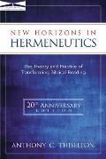 New Horizons in Hermeneutics The Theory & Practice of Transforming Biblical Reading