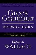 Greek Grammar Beyond the Basics An Exegetical Syntax of the New Testament