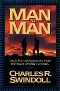 Man to Man Chuck Swindoll Selects His Most Significant Writings for Men