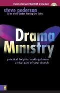 Drama Ministry Practical Help for Making Drama a Vital Part of Your Church With Instructional