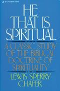 He That Is Spiritual A Classic Study of the Biblical Doctrine of Spirituality