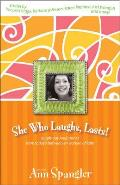 She Who Laughs Lasts Laugh Out Loud Stories from Todays Best Known Women of Faith