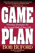 Game Plan Winning Strategies for the Second Half of Your Life