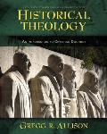 Historical Theology An Introduction to Christian Doctrine