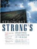 Strongest Strongs Exhaustive Concordance of the Bible 21st Century Edition