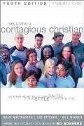 Becoming a Contagious Christian Youth Edition Students Guide Communicating Your Faith in a Style That Fits You