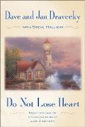 Do Not Lose Heart: Meditations of Encouragement and Comfort