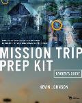 Mission Trip Prep Kit Leaders Guide Complete Preparation for Your Students Cross Cultural Experience