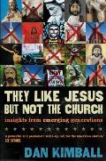 They Like Jesus But Not the Church Insights from Emerging Generations