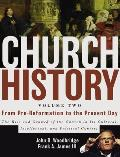 Church History, Volume Two: From Pre-Reformation to the Present Day: The Rise and Growth of the Church in Its Cultural, Intellectual, and Politica