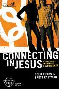 Connecting in Jesus: 6 Small Group Sessions on Fellowship (Youth Specialties)