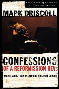 Confessions of a Reformission Rev Hard Lessons from an Emerging Missional Church