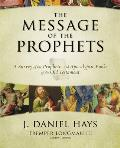 Message of the Prophets A Survey of the Prophetic & Apocalyptic Books of the Old Testament