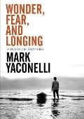 Wonder Fear & Longing A Book of Prayer
