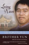 Living Water Powerful Teachings from the International Bestselling Author of the Heavenly Man
