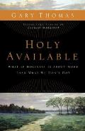 Holy Available: What If Holiness Is about More Than What We Don't Do?