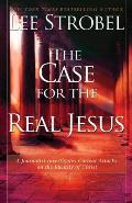 Case for the Real Jesus A Journalist Investigates Current Attacks on the Identity of Christ