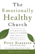 Emotionally Healthy Church Updated & Expanded Edition A Strategy for Discipleship That Actually Changes Lives