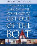 If You Want to Walk on Water, You've Got to Get Out of the Boat Curriculum Kit: A 6-Session Journey on Learning to Trust God